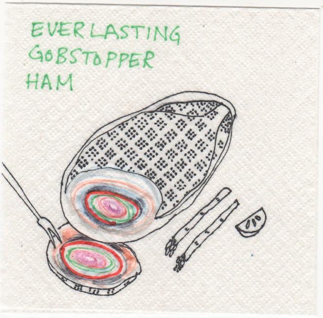 Everlasting Gobstopper Ham